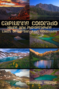 Capturing Colorado: Hiking and Photographing Lakes of the San Juan Mountains